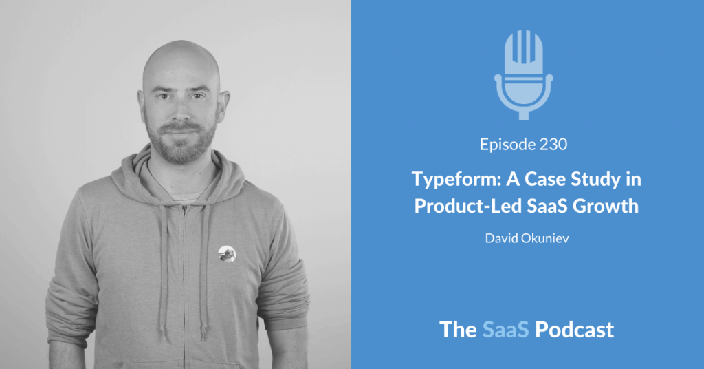 Podcast : Typeform,  A Case Study in Product-Led SaaS Growth
